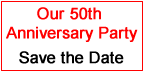 50th Anniversary Party - Save the Date - Saturday July 15th 2019 Noon-4pm